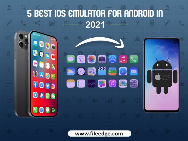 5 Best iOS Emulator for Android in 2021